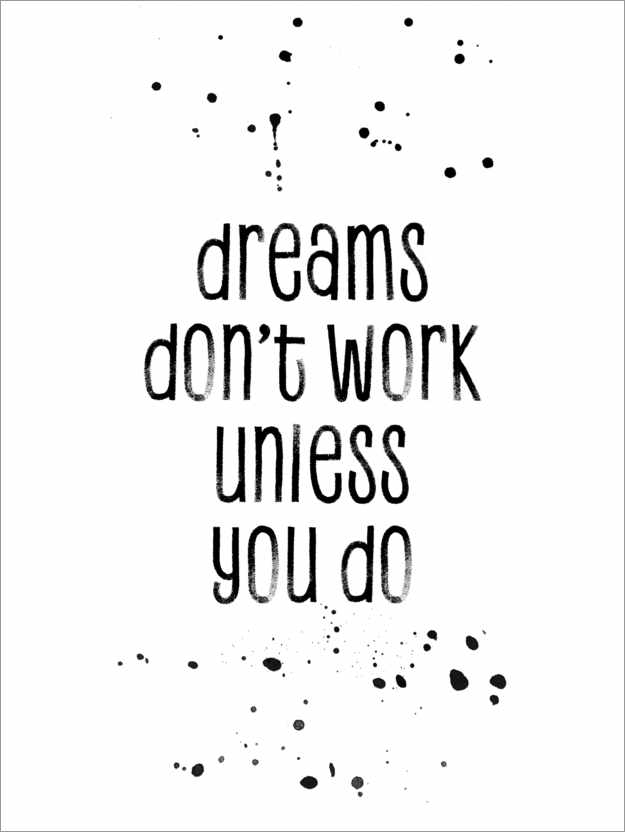 Premium-Poster TEXT ART Dreams don't work unless you do