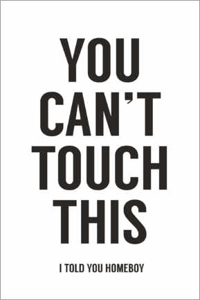 Premium-Poster You can't touch this