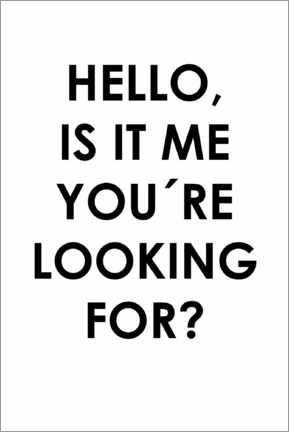 Premium-Poster  Hello, is it me you're looking for? - Typobox