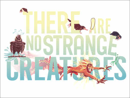 Premium-Poster  There are no strange creatures - Newt quote