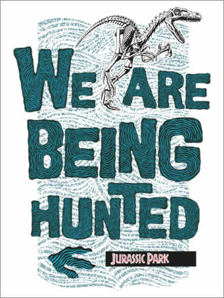 Premium-Poster  We are being hunted