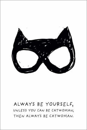 Alubild  Always be yourself - Always be Catwoman