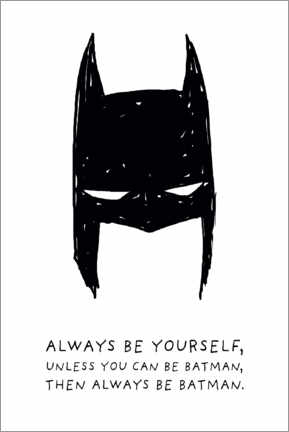 Acrylglasbild  Always be yourself - Always be Batman
