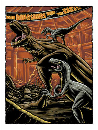 Premium-Poster  When dinosaurs ruled the earth