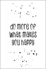 Gallery Print  TEXT ART Do more of what makes you happy - Melanie Viola