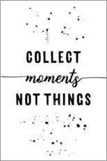 Gallery Print  TEXT ART Collect moments not things - Melanie Viola