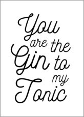 Acrylglasbild  You are the Gin to my Tonic - Typobox
