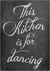 Gallery Print  This kitchen is for dancing - GreenNest