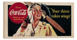 Holzbild  Coca-Cola, your thirst takes wings