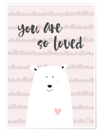 Premium-Poster  you are so loved - rose - m.belle