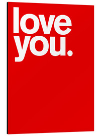 Alubild  Love you - THE USUAL DESIGNERS