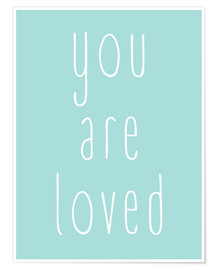 Poster  You Are Loved - Du wirst geliebt - Finlay and Noa