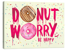 Leinwandbild  Donut worry be happy - Süße Typo - Nory Glory Prints