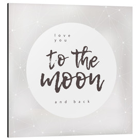Alubild  Love you (to the moon and back) - Typobox