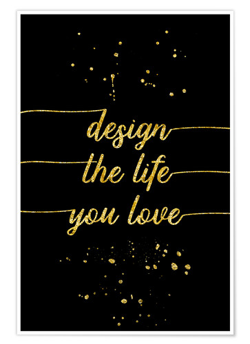 Premium-Poster TEXT ART GOLD Design the life you love