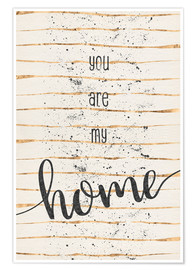 Premium-Poster TEXT ART You are my home