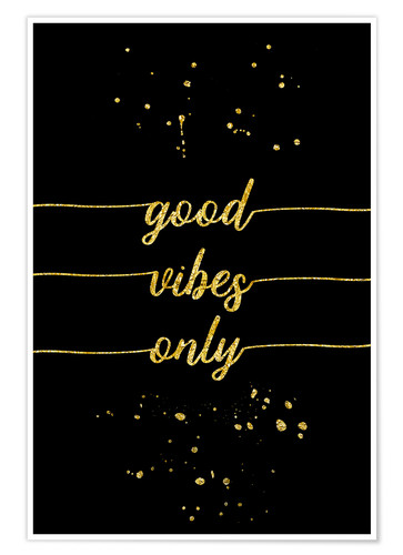 Premium-Poster TEXT ART GOLD Good vibes only
