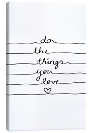 Leinwandbild  Do The Things You Love - Mareike Böhmer Graphics