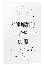 Forex  TEXT ART Stop wishing start doing - Melanie Viola