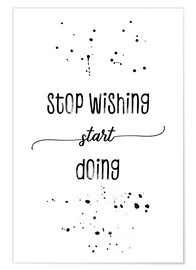 Premium-Poster TEXT ART Stop wishing start doing