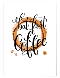 Premium-Poster Coffee First
