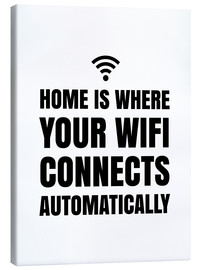 Leinwandbild  Home is, where your wifi connects automatically - Creative Angel