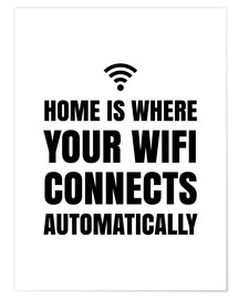 Poster  Home is, where your wifi connects automatically - Creative Angel