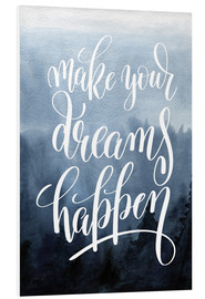 Hartschaumbild  Make your dreams happen - Typobox