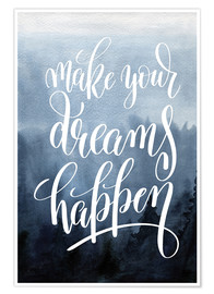 Premium-Poster  Make your dreams happen - Typobox