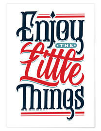 Premium-Poster Enjoy the little things